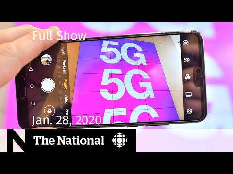 The National for Tuesday, Jan. 28 — Risks and rewards of 5G; Helping Canadians stuck in Wuhan