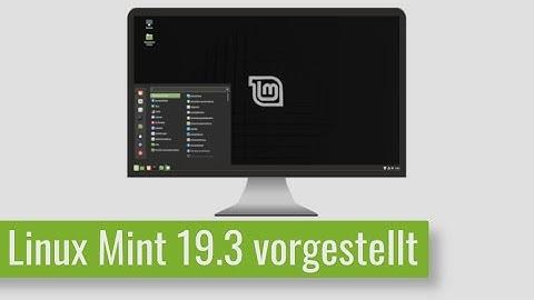 Linux Mint 19.3 vorgestellt - Was kann Linux Mint eigentlich alles so?