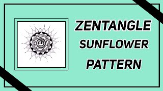 Easy Zentangle Pattern | Sunflower Doodle
