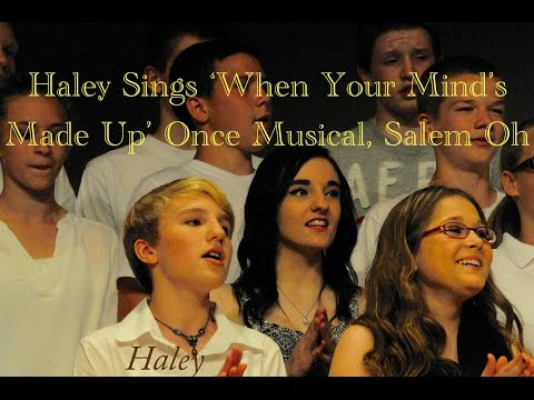 Haley Sings 'When Your Mind's Made Up' Once Musical—Salem 7-8th Grade