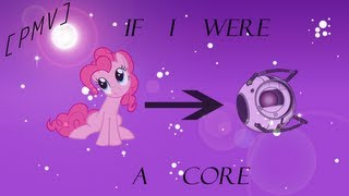 PMV If I Were A Core