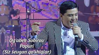 Ogabek Sobirov - Popuri (Siz sevgan qoshiqlar)  Concert Version