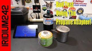 Boil Test:  Propane With Adapter VS Iso Butane