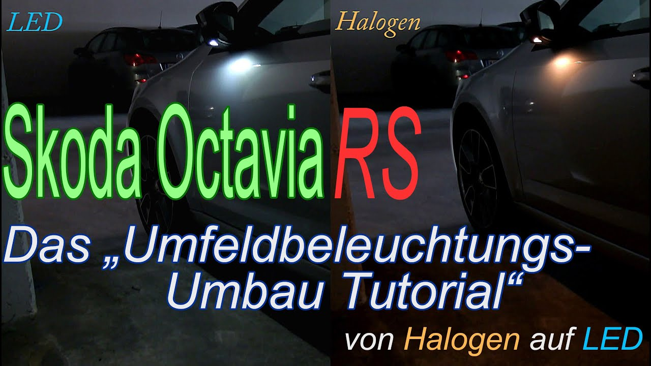 umfeldbeleuchtung skoda octavia iii rs umbau von halogen auf led youtube. Black Bedroom Furniture Sets. Home Design Ideas