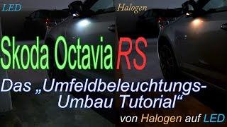 Umfeldbeleuchtung Skoda Octavia III RS | Umbau von Halogen auf LED