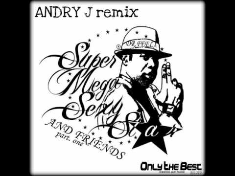 Dr Feelx - Super Mega Sexy Star Vol.1 (Andry J Remix)