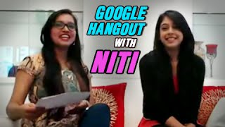 Google Hangout With Niti Taylor | #LIVEWithNiti
