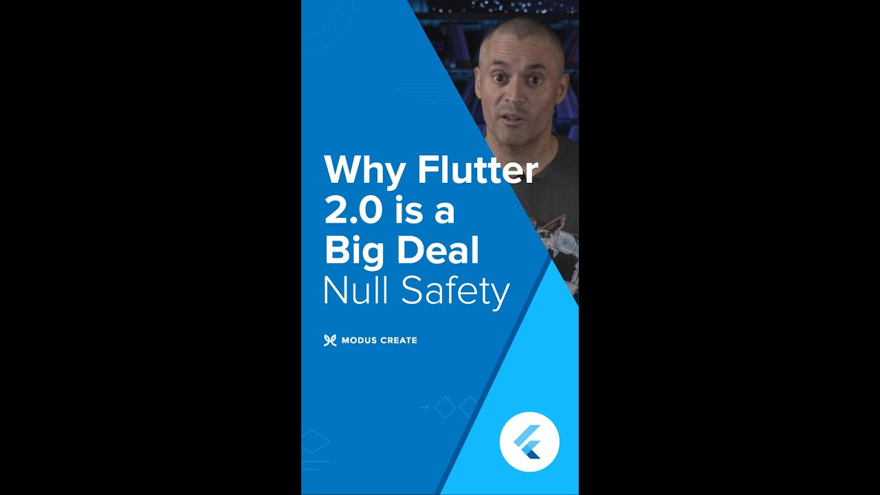 Why Flutter 2.0 is a Big Deal - Null Safety | Part 5 of 5