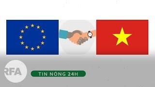 Tin nóng 24H   Hiệp định Tự do Thương mại EU – Việt Nam sẽ được ký trong tuần tới
