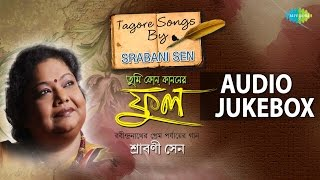 Best of Srabani Sen | Tagore Love Songs | Audio Jukebox