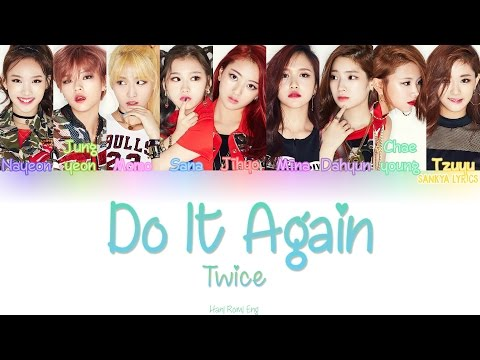 TWICE - Do It Again(다시 해줘) (Color Coded) (HAN/ROM/ENG) Lyrics