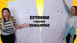 Extreme 3 Marker Challenge | Elf on the Shelf | Taylor and Vanessa