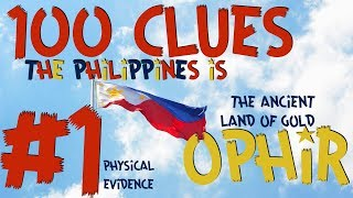 100 Clues #1: The Philippines Is The Ancient Land of Gold - Ophir, Sheba, Tarshish