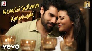 Download Hindi Video Songs - Kangalai Suttrum Kanavugalai Tamil Lyric | Sibiraj | Santhosh Dhayanidhi