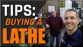 Tips for Buying a Lathe!