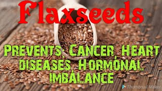 Flaxseeds and it