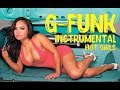 G FUNK INSTRUMENTAL WITH HOT GIRLS and LOWRIDERs