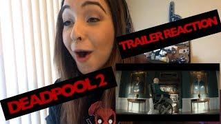 DEADPOOL 2 | THE TRAILER - REACTION
