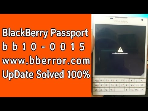 how to fix bberror bb10-0015 on blackberry passport 2017