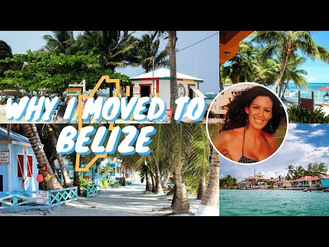 Why I Moved to Belize