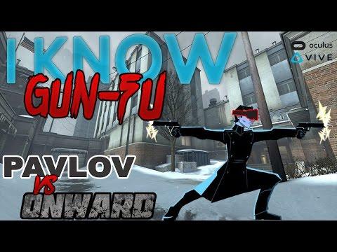 I KNOW GUN-FU | Onward vs. Pavlov | FPS Virtual Reality