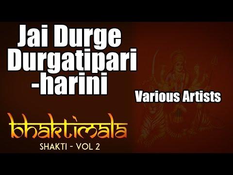 Jai Durge Durgatipariharini - Various Artists (Album: Bhaktimala - Shakti)