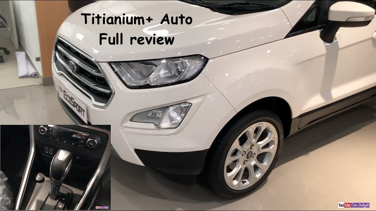 Ford Ecosport 2017 Titanium Plus Automatic Model Full Review