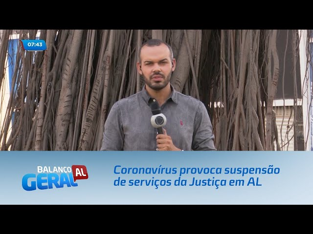 Coronavírus provoca suspensão de serviços da Justiça em Alagoas