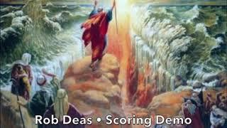 """Crossing The Red Sea"" ~ Rob Deas scoring demo"
