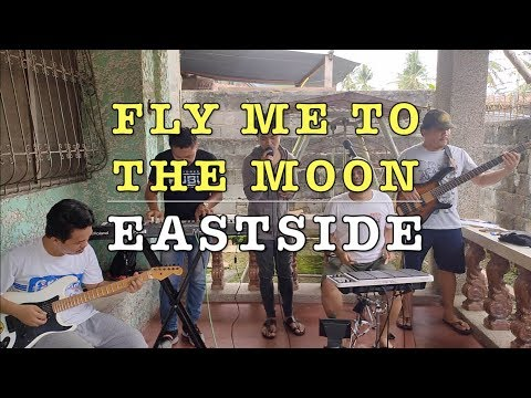 Fly Me To The Moon - Eastside (Frank Sinatra Cover)