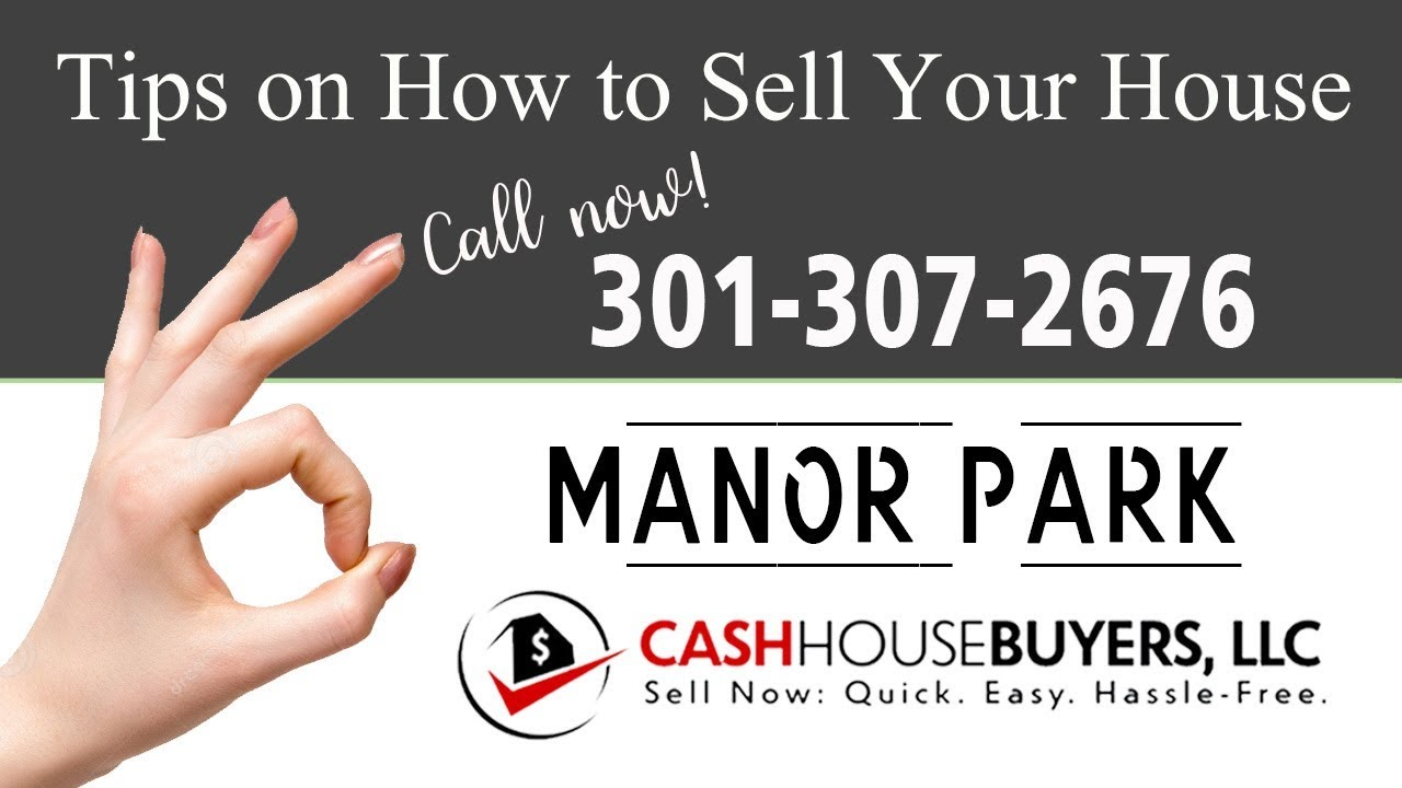 Tips Sell House Fast Manor Park Washington DC   Call 3013072676   We Buy Houses