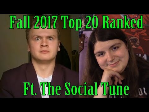 Fall 2017: Top 20 Ranked (Ft The Social Tune)