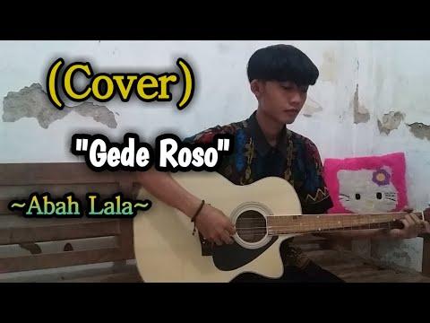 Gede Roso ~ Abah Lala | Cover Fajri Chepper (Lirik)