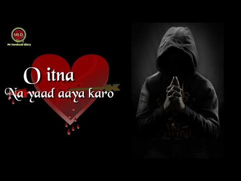 O Itna Na Yaad Aaya Karo 😖😖 || Heart Touching Whatsapp Status || Mr Lovekush Diary