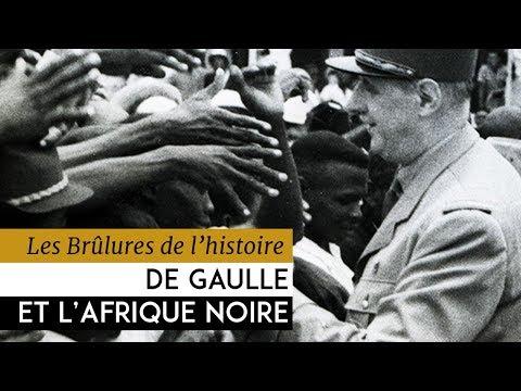 Les Brulûres de l'Histoire - Charles l'Africain : De Gaulle et l'Afrique noire, 1940-1969