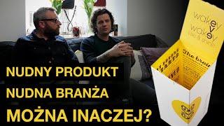 Nudny produkt, nudna branża - czy można to zrobić inaczej?