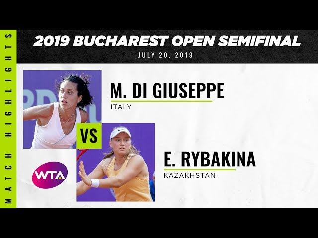 Martina Di Giuseppe vs. Elena Rybakina   2019 Bucharest Open Semifinal   WTA Highlights