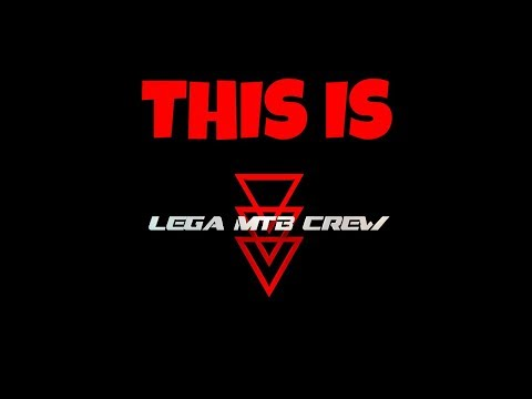 This Is LEGA MTB CREW [10000 SUB]