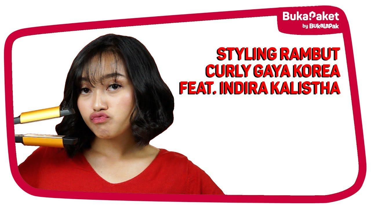 Styling Model Rambut Curly Kekinian Ala Korea Feat Indira Kalistha Bukapaket For Her Youtube
