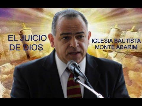 El juicio de Dios. Pastor Alejandro Ramirez (Monte Abarim)