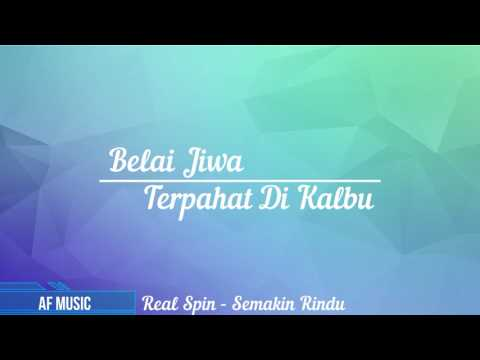 Semakin Rindu - Real Spin (Lyric Video)