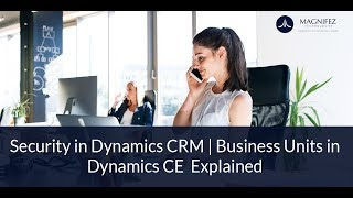Security in Dynamics 365 CRM | Business Units in Dynamics CE  Explained