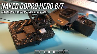 GoPro Hero 6/7 Teardown and Betafpv v1.1 Case Assembly