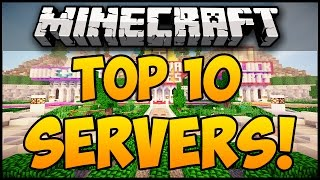 TOP 10 MINECRAFT SERVERS FOR MINECRAFT! (Minecraft Servers) (Minecraft Multiplayer Server)