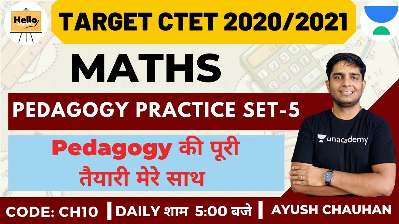 Complete Pedagogy Practice (Set-5) | Maths | Target CTET 2020/2021 | Ayush Chauhan