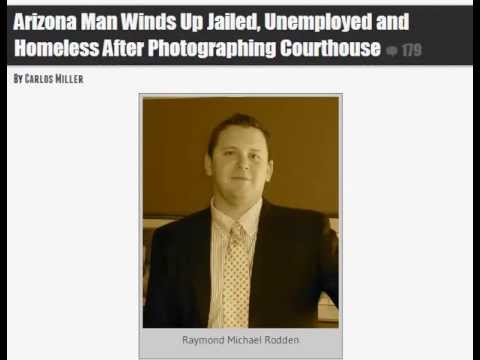 Arizona Man Winds Up Jailed, Unemployed and Homeless After Photographing Courthouse