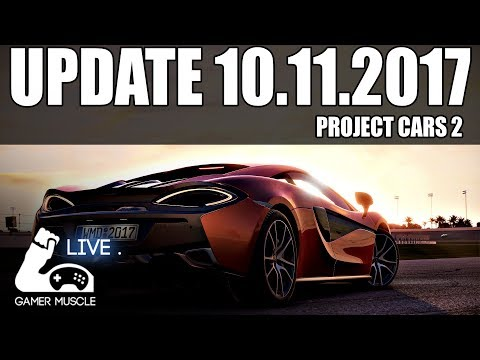 PROJECT CARS 2 UPDATE 10.11.2017 - FIRST LOOK LIVE - IN VR