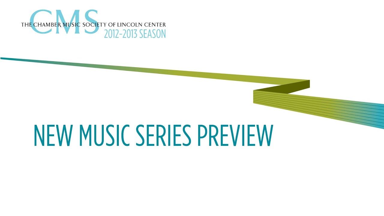 New Music Series - 2012-2013 CMS Season