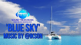Ikson - Blue Sky (Sound Tricks Music - Free Music Download)