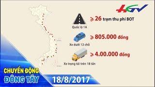 BOT giao thông, nút thắt nền kinh tế  | CHUYỂN ĐỘNG ĐÔNG TÂY - 18/8/2017